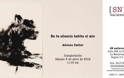 Inauguración exposición En tu silencio habita el mío de Adriana Cuéllar