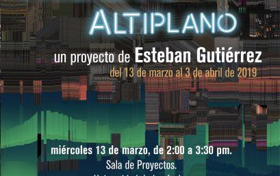 Charla Paisaland Altiplano de Esteban Gutiérrez