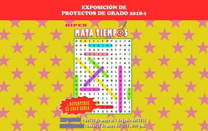 Hiper Mata Tiempos: exposición de proyectos de grado 2018 – 1