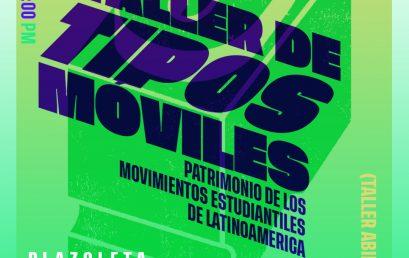 Taller de tipos móviles. Patrimonio de los movimientos estudiantiles de Latinoamérica