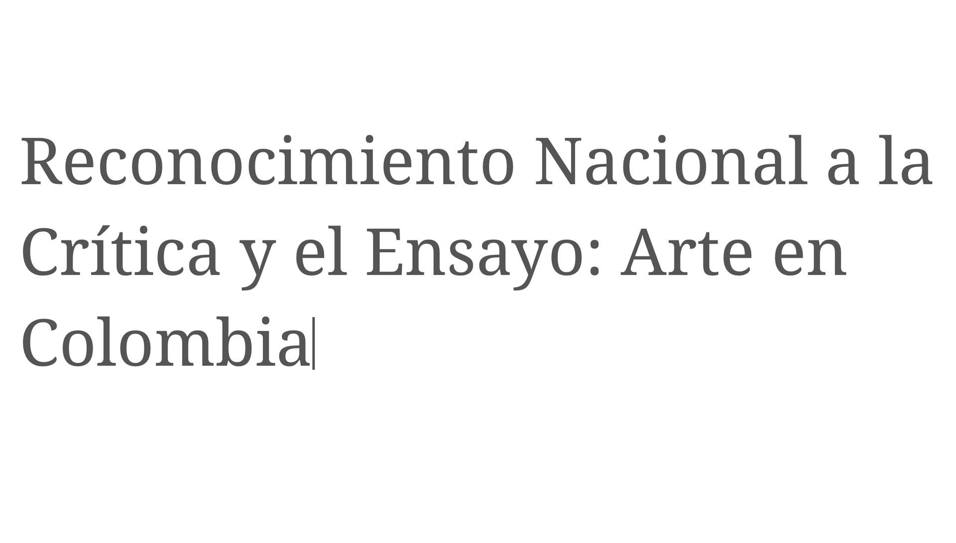 Elkin Rubiano y Jorge Alejandro Llanos son los ganadores del Reconocimiento Nacional a la Crítica y el Ensayo 2019