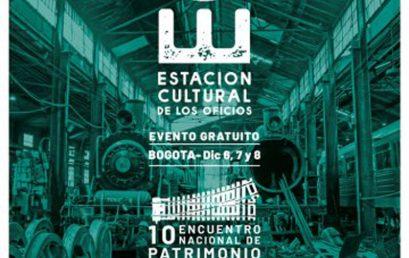 X Encuentro Nacional de Patrimonio | Estación Cultural de los Oficios