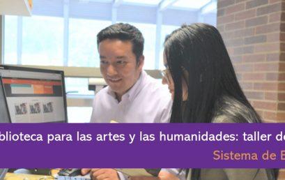 La biblioteca para las artes y las humanidades: taller de recursos