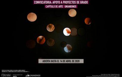 Convocatoria: Apoyo a proyectos de grado 2020 -1   Capítulo de Arte Uniandinos