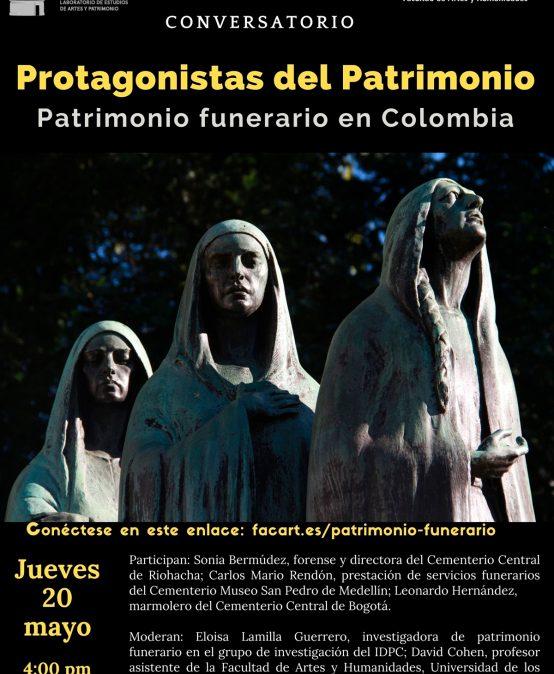 Conversatorio: Protagonistas del Patrimonio. Patrimonio funerario en Colombia