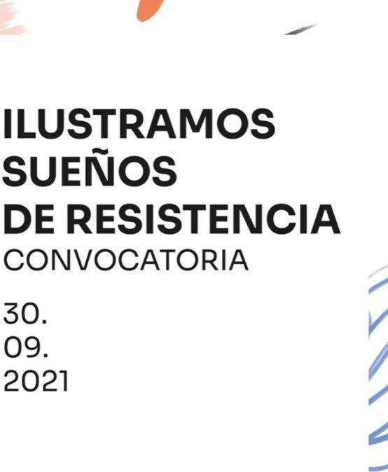 Convocatoria Ilustramos sueños de resistencia
