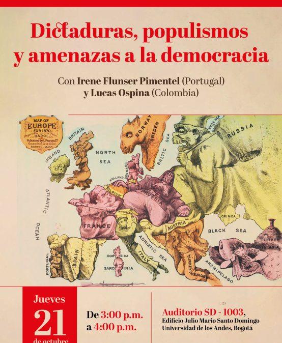 Dictaduras, populismos y amenazas a la democracia: Con Irene Flunser Pimentel (Portugal) y Lucas Ospina (Colombia)