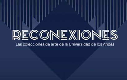 Reconexiones: las colecciones de arte de la Universidad de los Andes en exposición